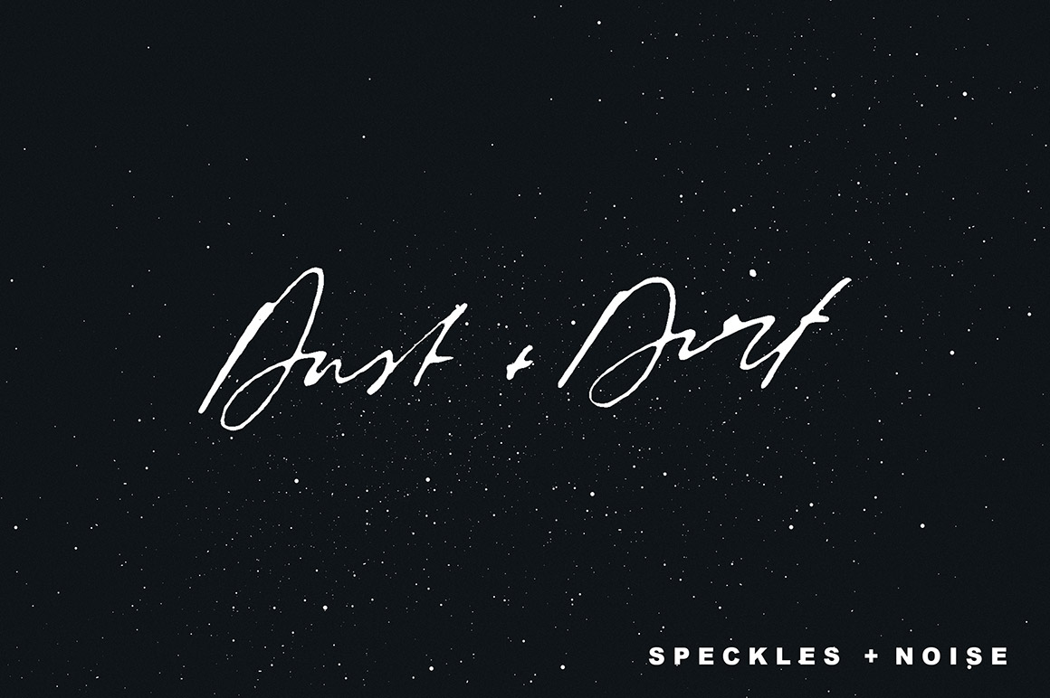Dust + Dirt | Speckles and Noise