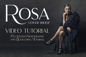 Rosa - Complete Photo Shoot & Retouching Tutorial