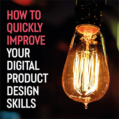 How To Quickly Improve Your Product Design Skills