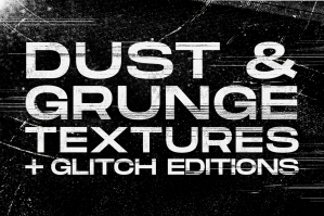 Dust & Grunge Textures and Glitch Editions